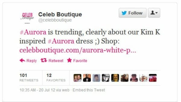 CelebBoutique, an online store, posted a promotional tweet with the Aurora hashtag to take advantage of a trending topic. (source: Mashable)