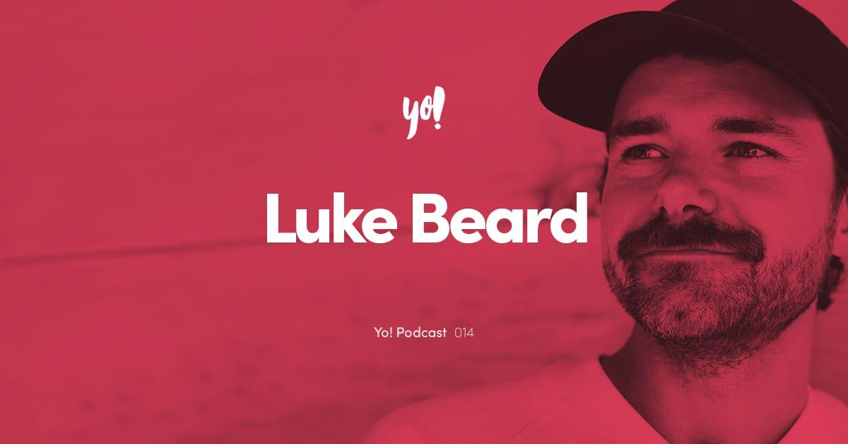 ICYMI: Yo! Podcast with Luke Beard